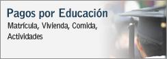 Pagos por Educación - Matrícula, Vivienda, Comida, Actividades